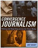 Convergence Journalism, Janet Kolodzy, 0742538850