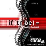 if [tribe] =: The Bridge Chronicles, Book 3 | Gary Ballard
