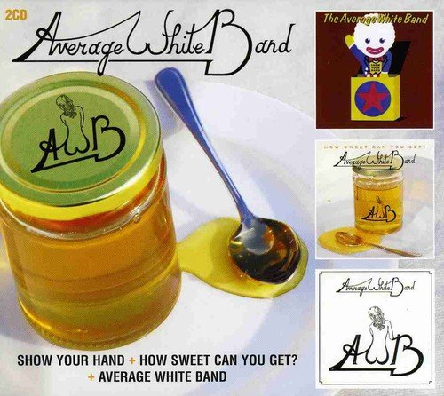 Average White Band - Show Your Hand & How Sweet Can You Get & Average White Band - Average White Band - Zortam Music