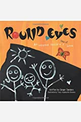 Round Eyes: An Adopted Child's View of Love Paperback