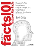 Studyguide for New Perspectives on Computer Concepts 2011: Comprehensive by June Jamrich Parsons, ISBN 9780538744812, Reviews, Cram101 Textbook and Parsons, June Jamrich, 1490243887