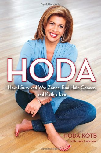 Hoda  How I Survived War Zones  Bad Hair  Cancer  And Kathie Lee