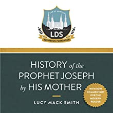 History of the Prophet Joseph by His Mother Audiobook by LDS Audiobook Foundation, Lucy Mack Smith Narrated by C.M. Rick