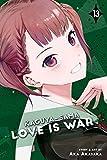 Kaguya-sama: Love Is War, Vol. 13 (13)