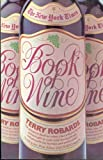 The New York Times Book of Wine, Terry Robards, 0380017202