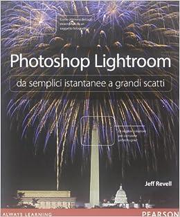 Descargar Torrents En Ingles Photoshop Lightroom Da Semplici Istantanee A Grandi Scatti En PDF