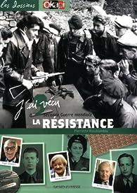 J'ai vécu la résistance : Seconde Guerre mondiale par Jeanne Bohec
