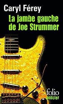 La jambe gauche de Joe Strummer par Férey