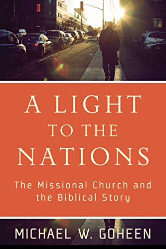A Light to the Nations: The Missional Church and the Biblical (Baker Light)