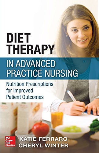 (Diet Therapy in Advanced Practice Nursing: Nutrition Prescriptions for Improved Patient Outcomes)
