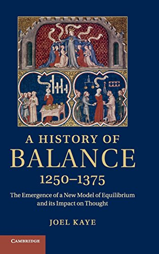 A History of Balance, 1250-1375: The Emergence of a New Model of Equilibrium and its Impact on Thought