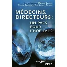 Médecins-Directeurs : un pacs pour l'hôpital ? (Action santé) (French Edition)