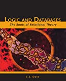 Logic and Databases, C. J. Date, 1425122906