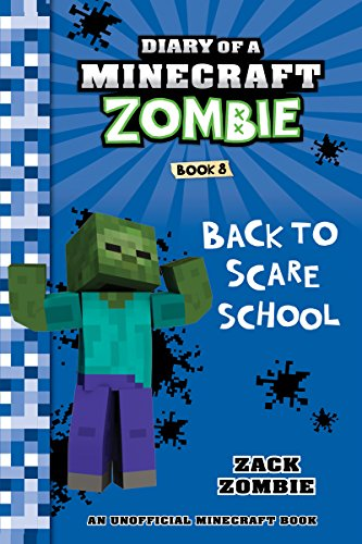Diary of a Minecraft Zombie Book 8: Back to Scare School (An Unofficial Minecraft Book) -
