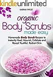 Organic Body Scrubs Made Easy: Homema...