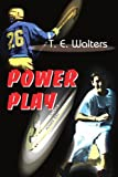 Power Play, T. E. Walters, 0595098762