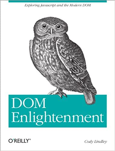 Amazon com: DOM Enlightenment: Exploring JavaScript and the