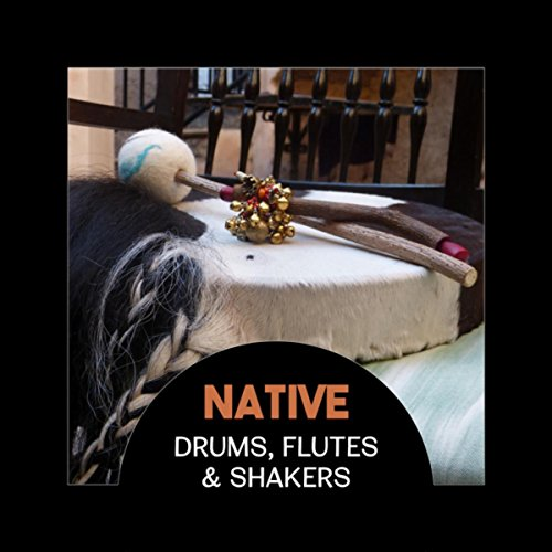 - Native Drums, Flutes & Shakers - Indian Meditation Music, Shamanic Traditional Sounds for Deep Trance, Relaxation & Finding Spirituality
