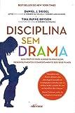capa de Disciplina sem drama: Guia prático para ajudar na educação, desenvolvimento e comportamento dos seus filhos