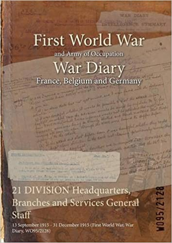 Book 21 Division Headquarters, Branches and Services General Staff: 13 September 1915 - 31 December 1915 (First World War, War Diary, Wo95/2128)
