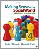 img - for Making Sense of the Social World: Methods of Investigation 4th (fourth) Edition by Chambliss, Daniel F., Schutt, Russell K. published by SAGE Publications, Inc (2012) book / textbook / text book