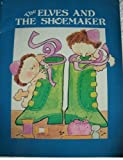 The Elves and the Shoemaker, Jacob Grimm and Wilhelm K. Grimm, 0893754730