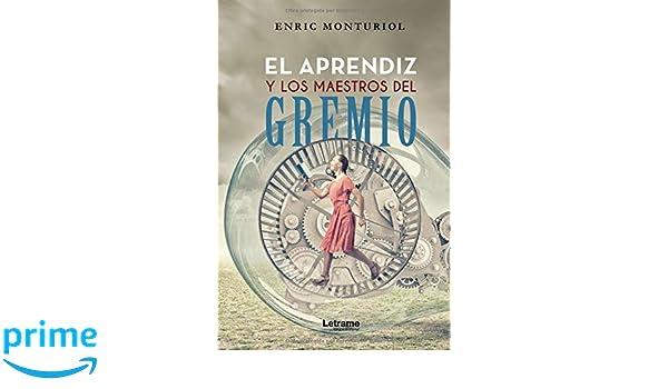 El aprendiz y los maestros del gremio (Spanish Edition ...