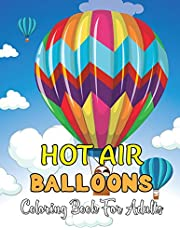 Hot Air Balloons Coloring Book For Adults: An Adult Coloring Book with Fun Easy and Relaxing Coloring Pages Hot Air Balloon to Color.Vol-1