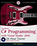By Rod Stephens - Stephens' C# Programming with Visual Studio 2010 24-Hour Trainer (Pap/Dvdr) (4/17/10)