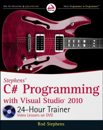 By Rod Stephens - Stephens' C# Programming with Visual Studio 2010 24-Hour Trainer (Pap/Dvdr) (4/17/10) by Wrox