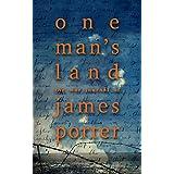 One Man's Land: The War Journal Of James Porter