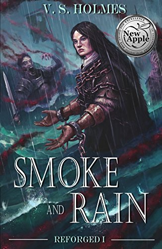 Smoke and Rain (Reforged Book 1) by [Holmes, V.]