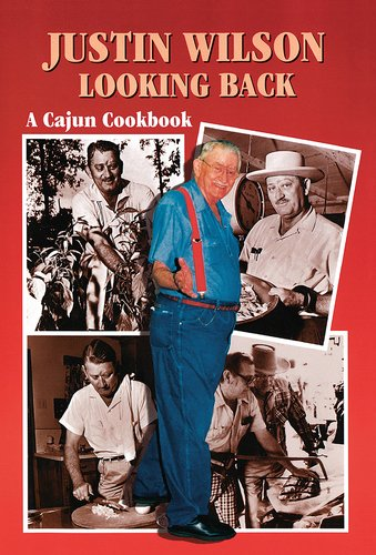Search : Justin Wilson Looking Back: A Cajun Cookbook