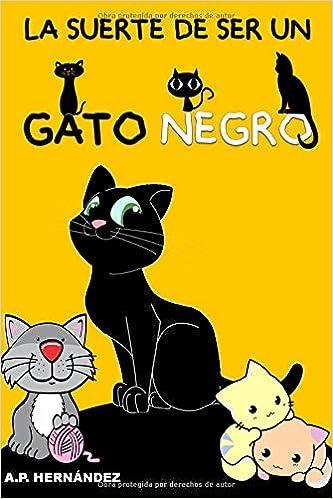 La suerte de ser un gato negro: Un cuento divertido para ...