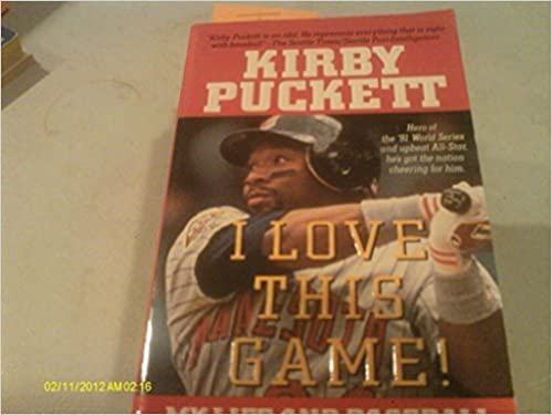 I Love This Game My Life And Baseball By Kirby Puckett 1994 04 03