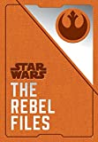 img - for Star Wars: The Rebel Files book / textbook / text book