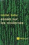 Essais sur les modernes par Butor