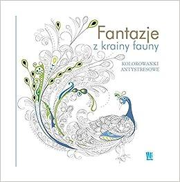 Zwierzeta Kolorowanki Antystresowe 9788377787090 Amazon Com Books
