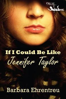 If I Could Be Like Jennifer Taylor by [Ehrentreu, Barbara]
