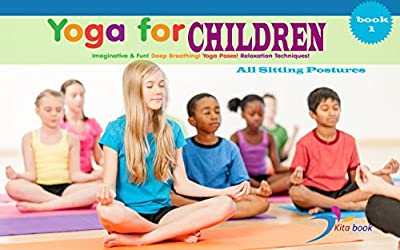 Yoga for children: All standing postures (Kids yoga books Book 1)