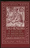 The Healers : A History of Medicine in Scotland, Hamilton, David, 0903937999