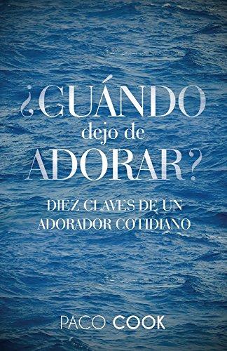 Diez claves de un adorador cotidiano (Spanish Edition