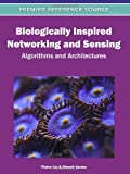 Biologically Inspired Networking and Sensing : Algorithms and Architectures, Pietro Lio, 1613500920