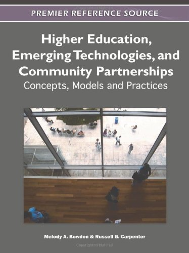 Higher Education, Emerging Technologies, and Community Partnerships: Concepts, Models and Practices (Premier Reference Source) 1st edition by Melody Bowdon (2011) Hardcover