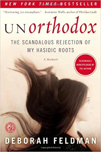 Unorthodox: The Scandalous Rejection of My Hasidic Roots: Feldman ...