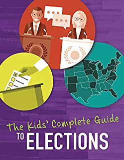 Book Cover: The Kids' Complete Guide to Elections