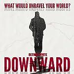 Downward | Bethan White