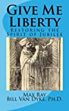 img - for Give Me Liberty: Restoring the Spirit of Jubilee book / textbook / text book