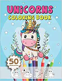 Unicorns Coloring Book - 50 illustrations: magical ...