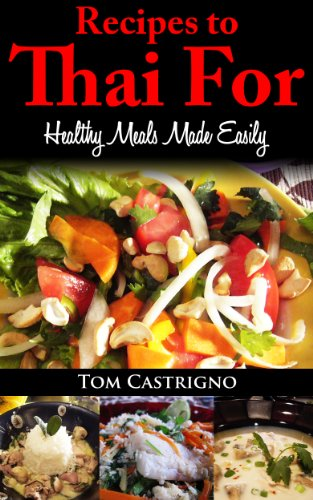 Thai Cooking (Healthy Meals Made Easily Book 2)